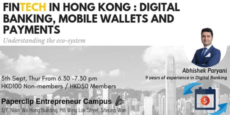 Fintech in Hong Kong : Digital Banking, Mobile Wallets And Payments tickets