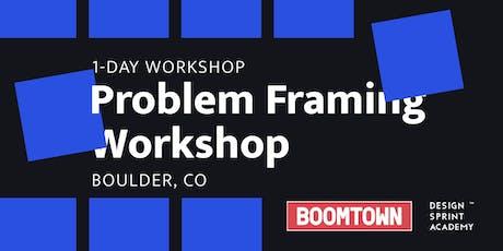 Problem Framing Workshop - Boulder tickets