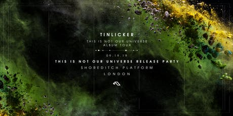 Anjunabeats presents Tinlicker's 'This Is Not Our Universe' Release Party tickets