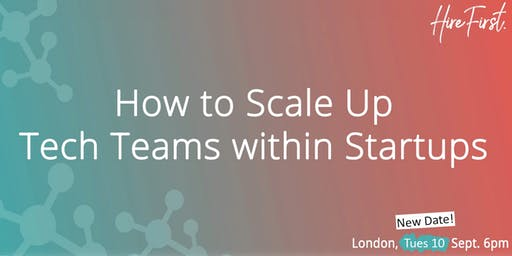 How to Scale Tech Teams within Startups