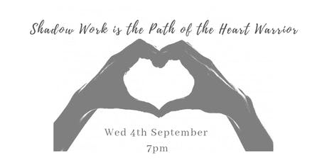 Shadow Work is the path of the heart warrior tickets
