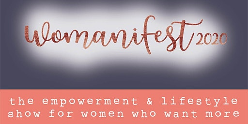 Womanifest - the empowerment & lifestyle show for women who want more!