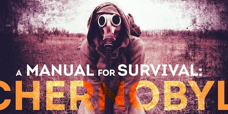 Manual for Survival: A Chernobyl Guide to the Future tickets