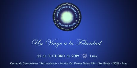 Un Viage a la Felicidad - Lima - Peru - 22/10/2019 entradas