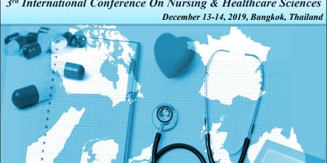3rd International Conference on Nursing and Healthcare Sciences 2019  tickets