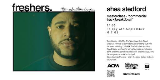 MASTERCLASS: Shea Stedford - Commercial Track Breakdown