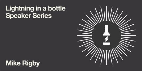 Lightning in a Bottle #3 with Mike Rigby Tickets