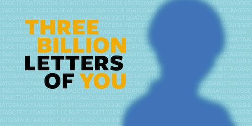 DNA: Disease, Nature, Ancestry ─ Three billion letters of you