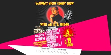 SATURDAY NIGHT COMEDY SHOW WITH ALI D. AND FRIENDS AT THE DOJO COMEDY CLUB