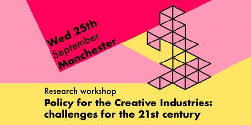 Policy for the Creative Industries: challenges for the 21st century, MCR