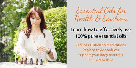 How to Use Powerful Essential Oils for Health and Emotions - Class tickets