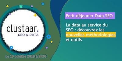 Petit déjeuner Data SEO : Découvrez les nouvelles méthodologies et outils pour mettre la data au service du SEO