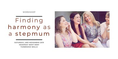 Workshop - Finding harmony as a stepmum