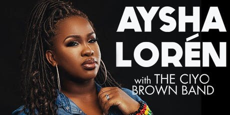 Aysha Lorén and the Ciyo Brown Band tickets