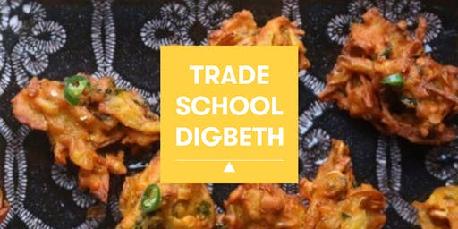 Trade School Digbeth: Know Your Indian Spices & Make A Snack