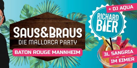 Saus&Braus die Mallorca Party - Mannheim Tickets