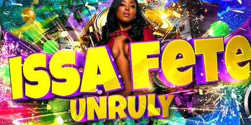 #IssaFete: Unruly