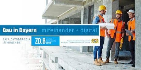 Bau in Bayern | miteinander + digital Tickets