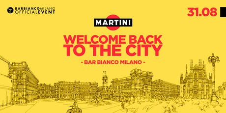 MARTINI presenta WELCOME BACK TO THE CITY - Drink  biglietti
