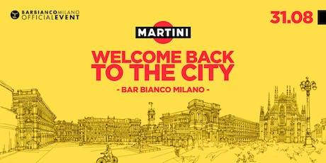 MARTINI presenta WELCOME BACK TO THE CITY - Drink  biglietti