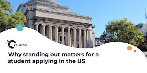 Why standing out matters for a student applying to the US