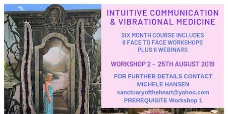 INTUITIVE COMMUNICATION & VIBRATIONAL MEDICINE - WORKSHOP 2 tickets