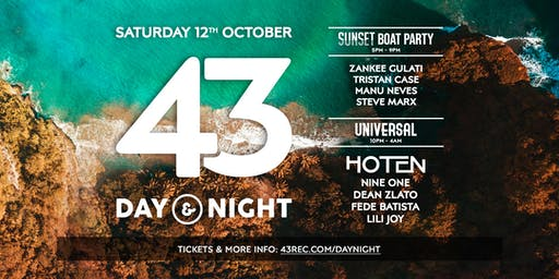 43 Degrees Day & Night | Sunset Boat + Universal Club Mode