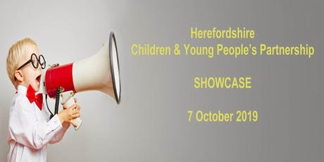 Herefordshire Children & Young People's Partnership SHOWCASE (Main event) tickets