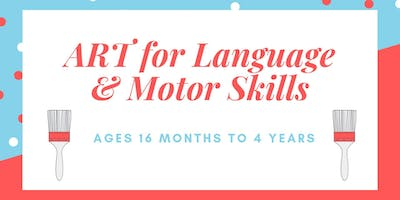 Art for Language & Motor Skills Playgroup: Ages 8 months to 4 years