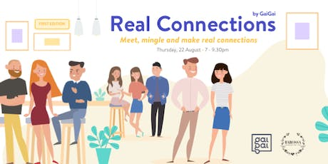 Real Connections by GaiGai tickets
