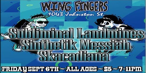 All Ages Show with Subliminal Landmines, Sinthetik Messiah, & Skadiana