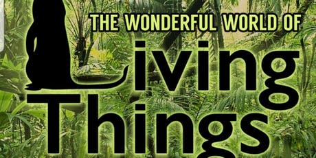 The wonderful world of Living Things tickets