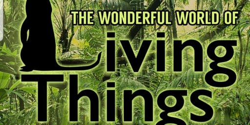 The wonderful world of Living Things