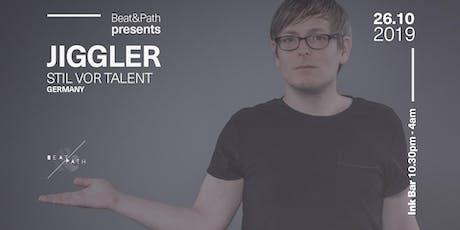 Beat & Path presents Jiggler (Stil vor Talent, Germany) tickets