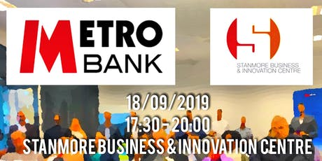 Stanmore Business Networking - Funding for SMEs- Metro Bank & Stanmore BIC tickets