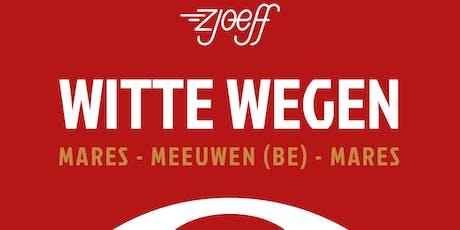Zjoeff Witte Wegen: Mares-Meeuwen-Mares tickets
