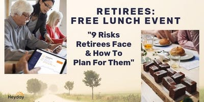 9 Risks Retirees **** & How to Plan for Them- Lunch Workshop