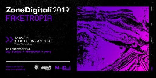 MiDi Motori Digitali presenta Zone Digitali 2019 - FAKETROPIA