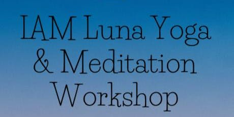 Luna Yoga & Meditation workshop tickets