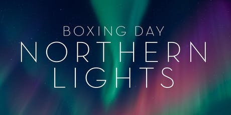 Boxing Day Northern Lights In The Grand Vault tickets