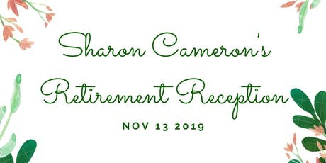 Sharon Cameron's Retirement Reception tickets