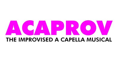 ACAPROV - The Improvised A Capella Musical