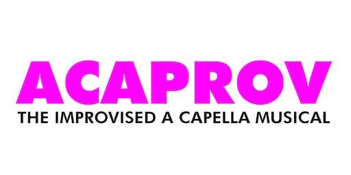 ACAPROV - The Improvised A Capella Musical