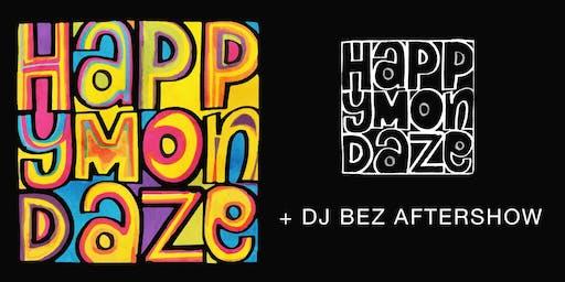 Happy Mondaze & DJ BEZ Aftershow