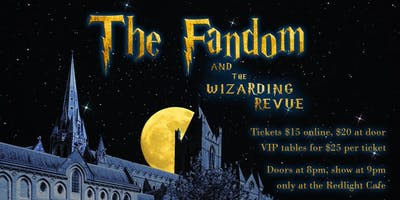 The Fandom and The Wizarding Revue
