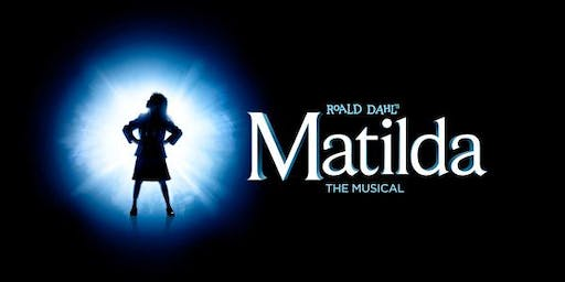 Roald Dahl's: Matilda the Musical - Saturday October 19th at 2pm