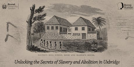 Walking Free : Unlocking the Secrets of Slavery and Abolition in Uxbridge  tickets