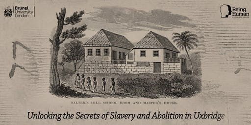 Walking Free : Unlocking the Secrets of Slavery and Abolition in Uxbridge