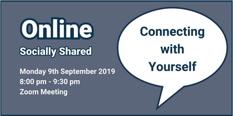 Zoom Online Socially Shared - 'Connecting with Yourself' tickets