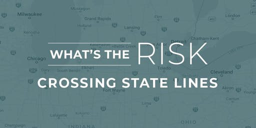 What's The Risk: Crossing State Lines